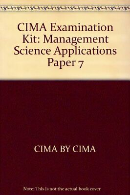 CIMA Examination Kit: Management Science Applications Paper 7-CIMA BY CIMA