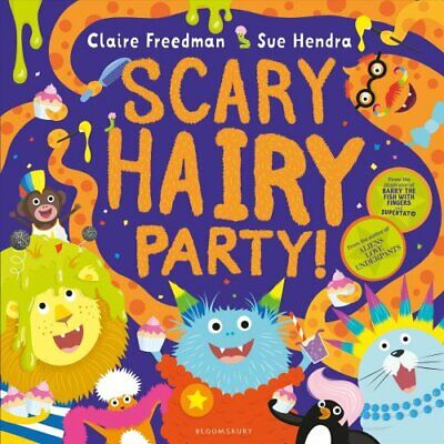 Scary Hairy Party by Claire Freedman 9781408867174   Brand New