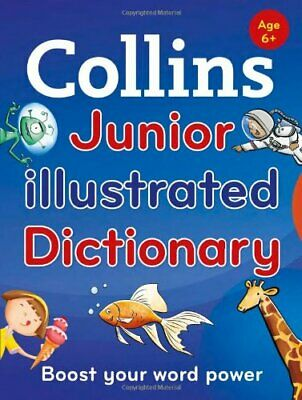 Collins Junior Illustrated Dictionary: Boost your word power, for age 6+ (Col.