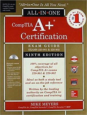 CompTIA A+ Certification All-in-One Exam Guide 9th Edition (Exams 220-901 & 2...