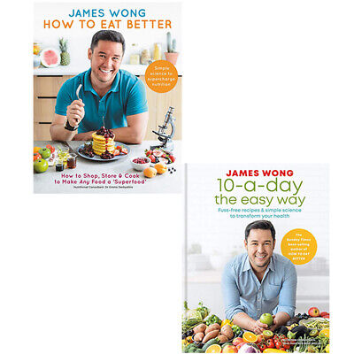 How To Eat Better,10-A-Day The Easy Way 2 Books Collection Set By James Wong NEW