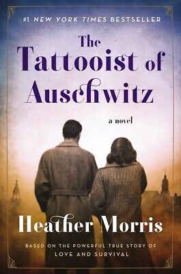 The Tattooist of Auschwitz: A Novel by Heather Morris Hardcover Brand New