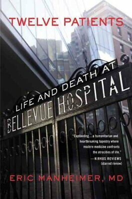 Twelve Patients Life and Death at Bellevue Hospital 9781455503872