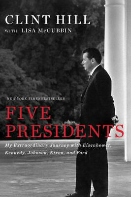 Five Presidents by Lisa McCubbin and Clint Hill (eBooks, 2016)
