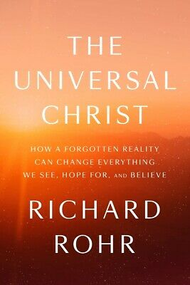The Universal Christ: How a Forgotten Reality Can..by Richard Rohr - Hardcover
