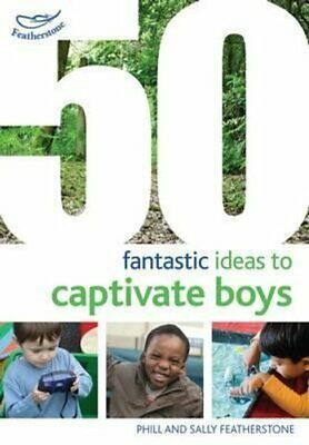 50 Fantastic Ideas to Captivate Boys by Sally Featherstone 9781472909466