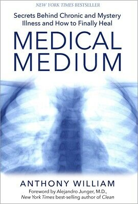 Medical Medium: Secrets Behind Chronic and Mystery Illness.. by Anthony Willi...