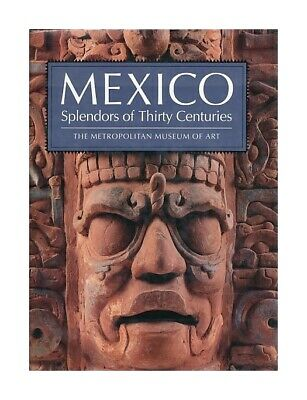 Mexico. Splendors of thirty centuries. Introduction by Octavio Paz. Exhibition M