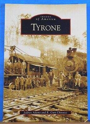 Images of America Tyrone by Jeffery Adams and R. Curt Chinnici Soft Cover