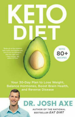 Keto Diet: Your 30-Day Plan to Lose Weight, Balance By Josh Axe (Paperback)