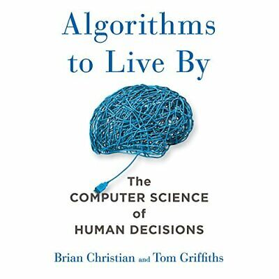 Algorithms to Live By: The Computer Science of Human Decisions - AudioBook