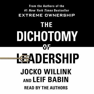 The Dichotomy of Leadership: Balancing the Challenges of Extreme Ow   -AudioBook