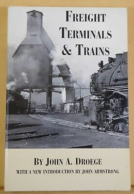 Freight Terminals & Trains by John A. Droege SC 1912 Reprinted 1998 NMRA