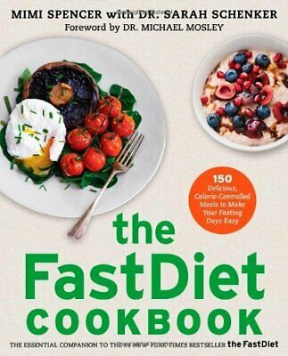 The Fast Diet Recipe Book By Mimi Spencer Calorie-controlled Meals to Make Your
