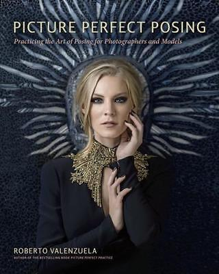 Picture Perfect Posing by Roberto Valenzuela (author)