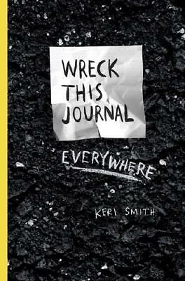 Wreck This Journal Everywhere by Keri Smith (author)