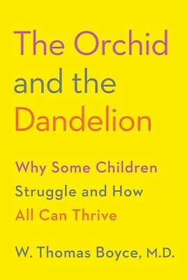 The Orchid and the Dandelion: Why Some Children Struggle by Thomas Boyce HARD...