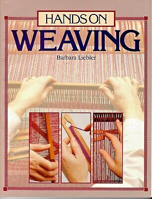HANDS ON WEAVING by Barbara Liebler **NEW** 1986 Vintage Book