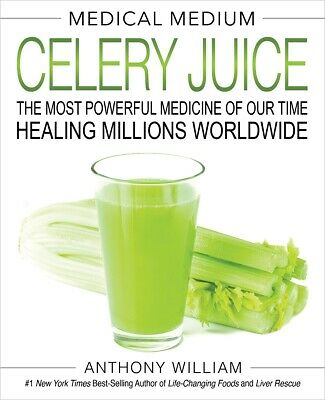 Medical Medium Celery Juice: The Most Powerful Medicine.. by Anthony William ...