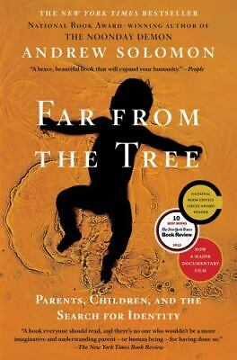 Far from the Tree : Parents, Children and the Search for Identity by Andrew Solo