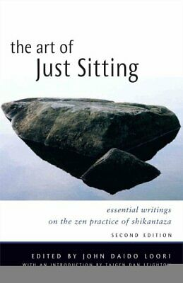 Art of Just Sitting Essential Writings on the Zen Practice of S... 9780861713943