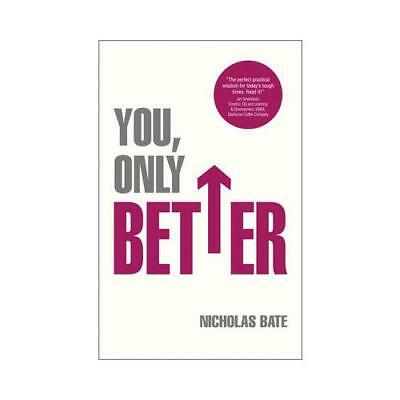 You, Only Better: Find Your Strengths, be the Best and Change Your Life. by...