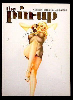 THE PIN UP - A modest history by Mark Gabor - 1996 - superbe état