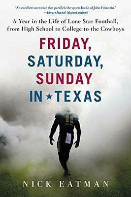 Friday, Saturday, Sunday in Texas: A Year in the Life of Lone Star Football,From