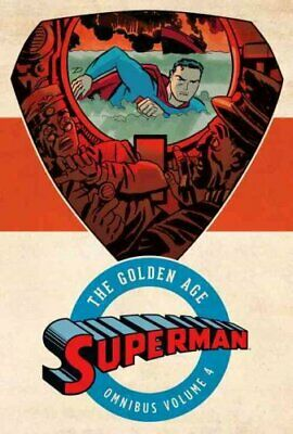 Superman The Golden Age Omnibus Vol. 4 by Jerry Siegel 9781401272579