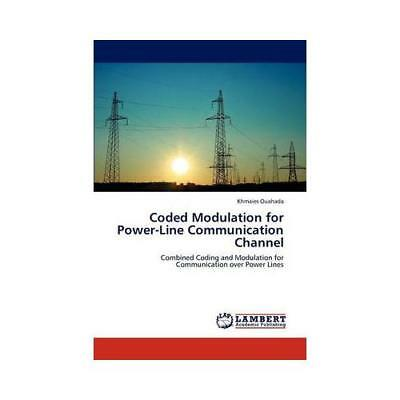 Coded Modulation for Power-Line Communication Channel by Khmaies Ouahada (aut...