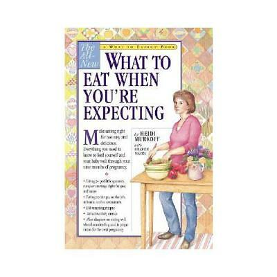 What to Expect: Eating Well When You're Expecting by Heidi Murkoff (Paperback...