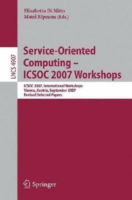Service-Oriented Computing - ICSOC 2007 Workshops by ICSOC (Conference), Elis...