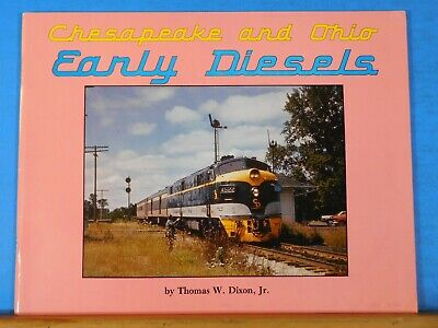 Chesapeake and Ohio Early Diesels by Thomas Dixon Jr Soft Cover 1988 64 Pages