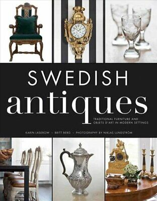 Swedish Antiques Traditional Furniture and Objets d'Art in Mode... 9781620874851