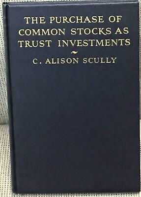 C. Alison Scully / PURCHASE OF COMMON STOCKS AS TRUST INVESTMENTS 1st ed 1937