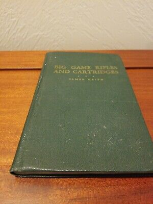 Big Game Rifles and Cartridges by Elmer Keith 1936 1st ? edition Hunting Rifle