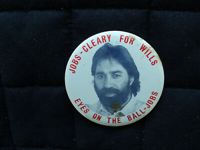 Phil Cleary for Wills Political Badge / Button.
