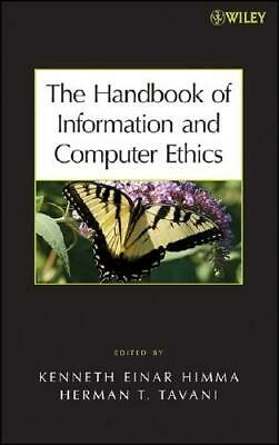 The Handbook of Information and Computer Ethics by Kenneth Einar Himma, Herma...