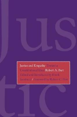 Justice and Empathy by Robert A Burt, Frank Iacobucci (editor)