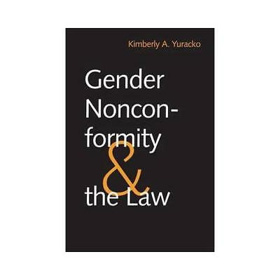 Gender Nonconformity and the Law by Kimberly A Yuracko (author)