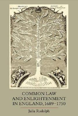 Common Law and Enlightenment in England, 1689-1750 by Julia Rudolph (author)