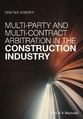 Multi-Party and Multi-Contract Arbitration in the Construction Industry by Di...