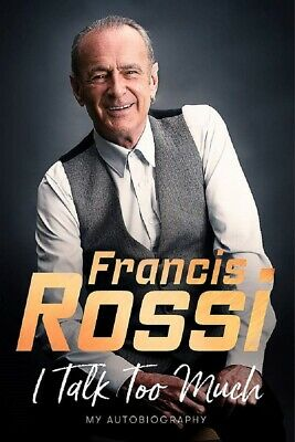 Signed Book - I Talk Too Much: My Autobiography by Francis Rossi