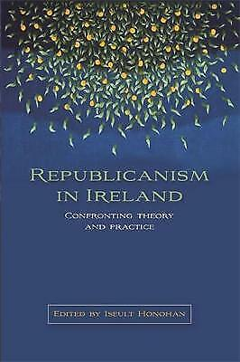 Republicanism in Ireland: Confronting theory and practice, Excellent Books