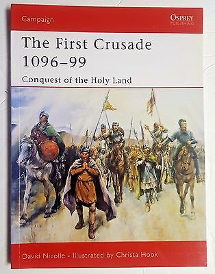 The First Crusade 1096-99: Conquest of the Holy Land Campaign