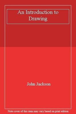 An Introduction to Drawing By JOHN JACKSON