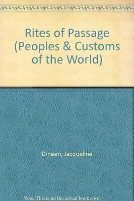 Rites of Passage (Peoples & Customs of the World) By Jacqueline Dineen; Robert