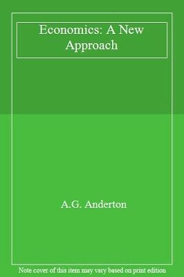 Economics: A New Approach By A.G. Anderton