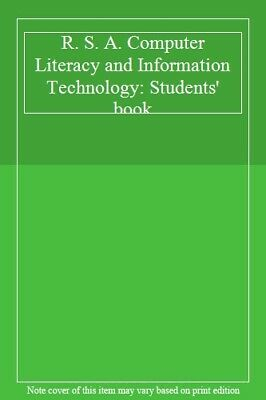 R. S. A. Computer Literacy and Information Technology: Students' book