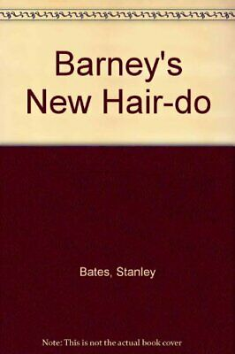 Barney's New Hair-do By Stanley Bates
